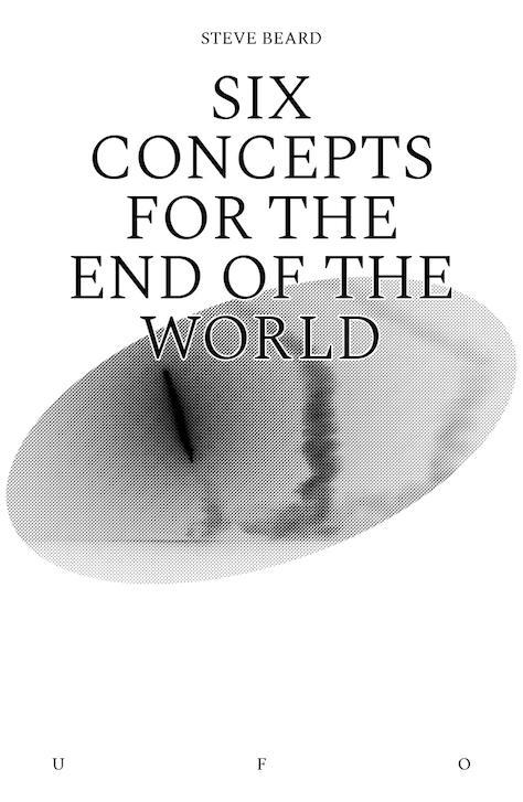 Book cover of Six Concepts for the End of the World